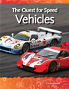 The Quest For Speed: Vehicles: Forces And Motion: Science Readers