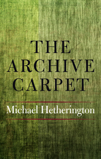 The Archive Carpet By: Michael Hetherington