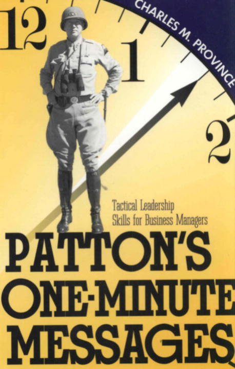 Patton's One-Minute Messages By: Charles Province