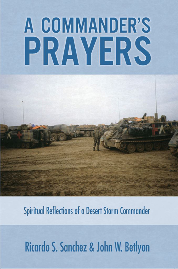 A Commander's Prayers: Spiritual Reflections of a Desert Storm Commander