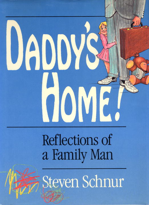 Daddy's Home! By: Steven Schnur