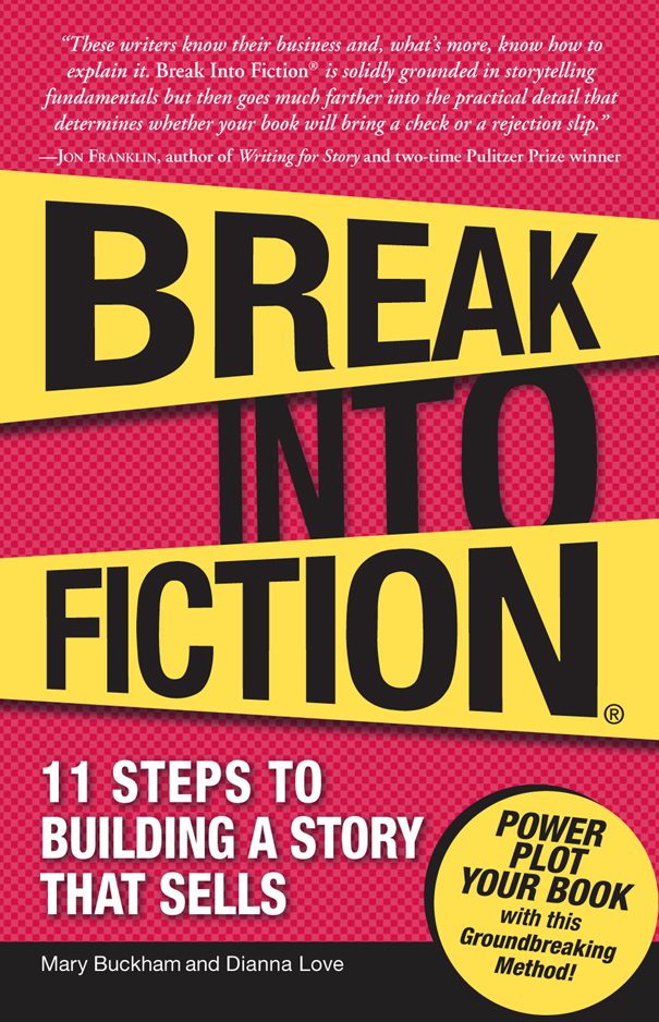 Break Into Fiction By: Dianna Love,Mary Buckham