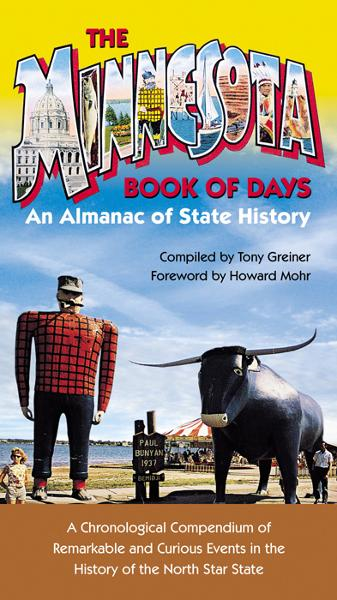 Minnesota Book of Days: An Almanac of State History