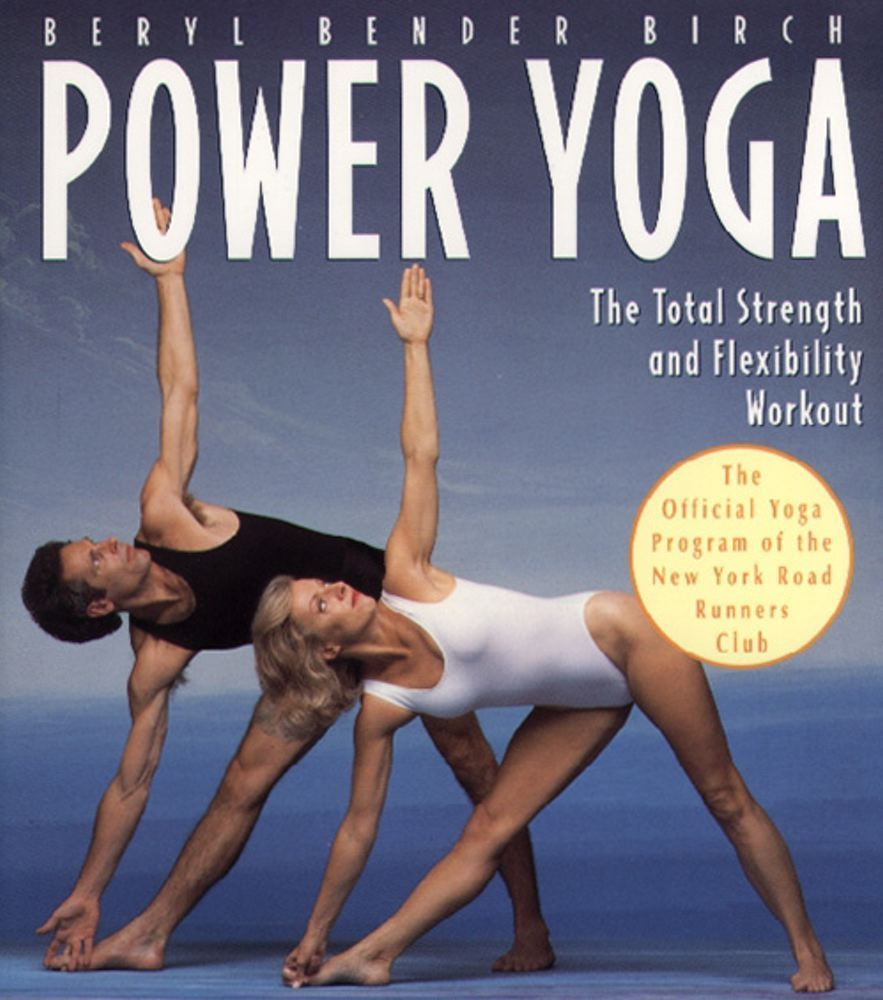 Power Yoga By: Beryl Bender Birch