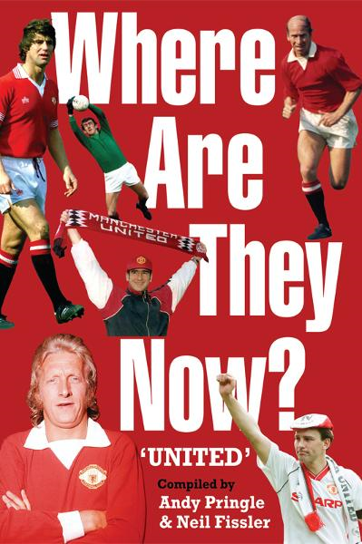 Where Are They Now?: Manchester United FC By: Andy Pringle