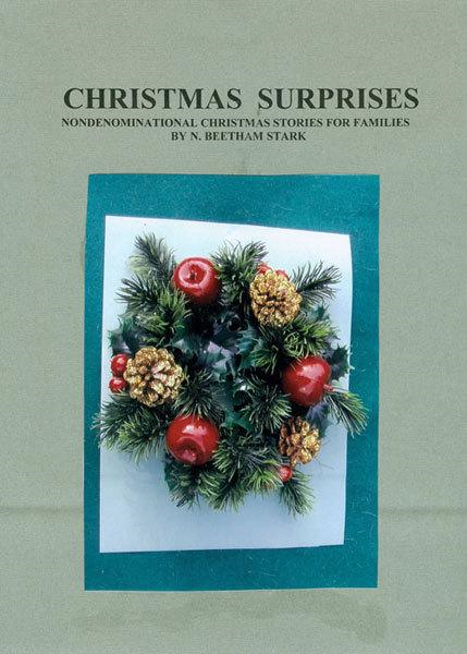 Christmas Surprises: A Collection of Christmas Stories for Families By: N. Beetham Stark