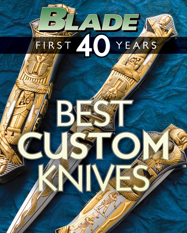 BLADE's Best Custom Knives The Best Custom Knives of BLADE's First 40 Years