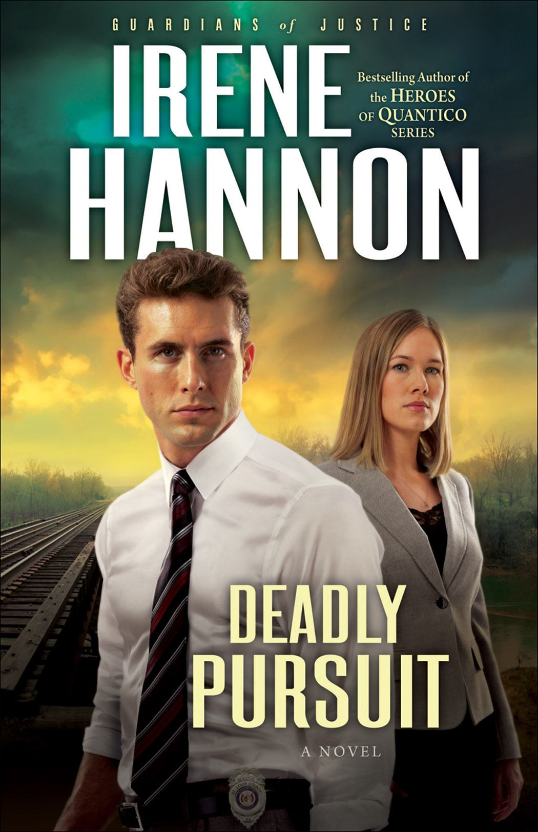 Deadly Pursuit (Guardians of Justice Book #2) By: Irene Hannon