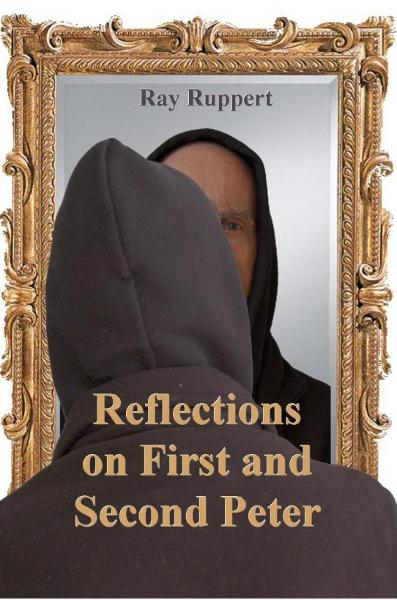 Reflections on First and Second Peter