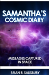 Samantha's Cosmic Diary -- Messages Captured In Space