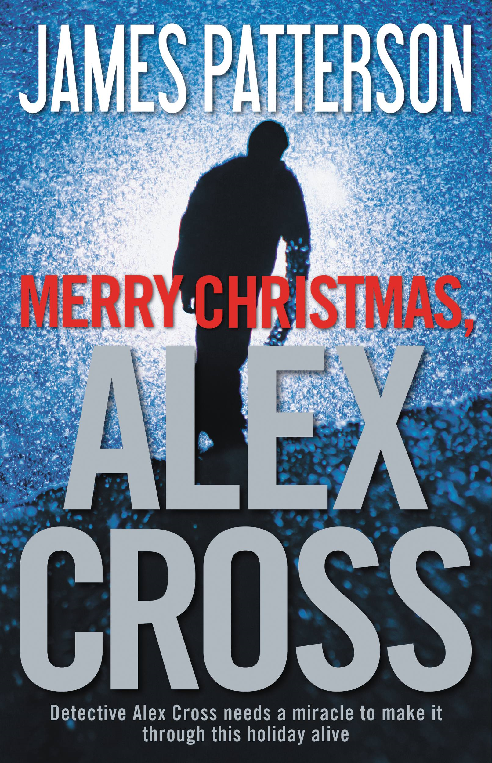 Merry Christmas, Alex Cross By: James Patterson