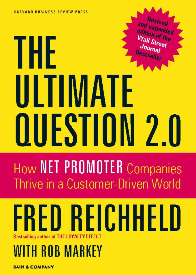 The Ultimate Question 2.0 (Revised and Expanded Edition) By: Fred Reichheld