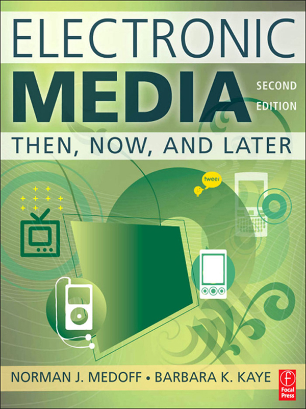 Electronic Media Then,  Now,  and Later