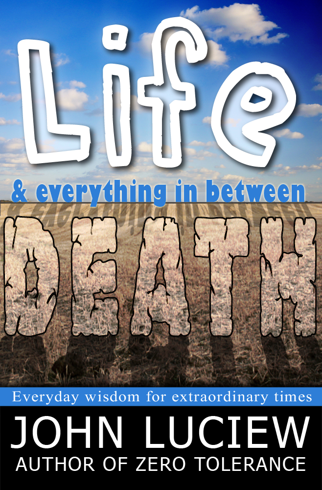 Life, Death & Everything In Between