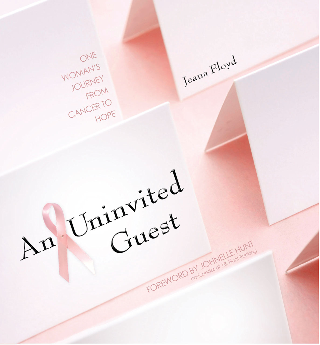 An Uninvited Guest: One Woman's Journey From Cancer to Hope