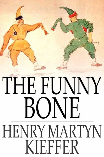 The Funny Bone Short Stories and Amusing Anecdotes for a Dull Hour