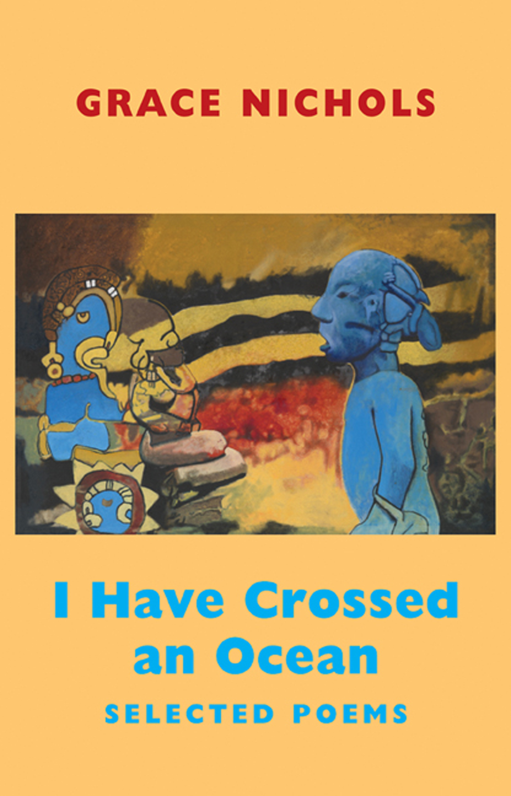 I Have Crossed an Ocean Selected Poems