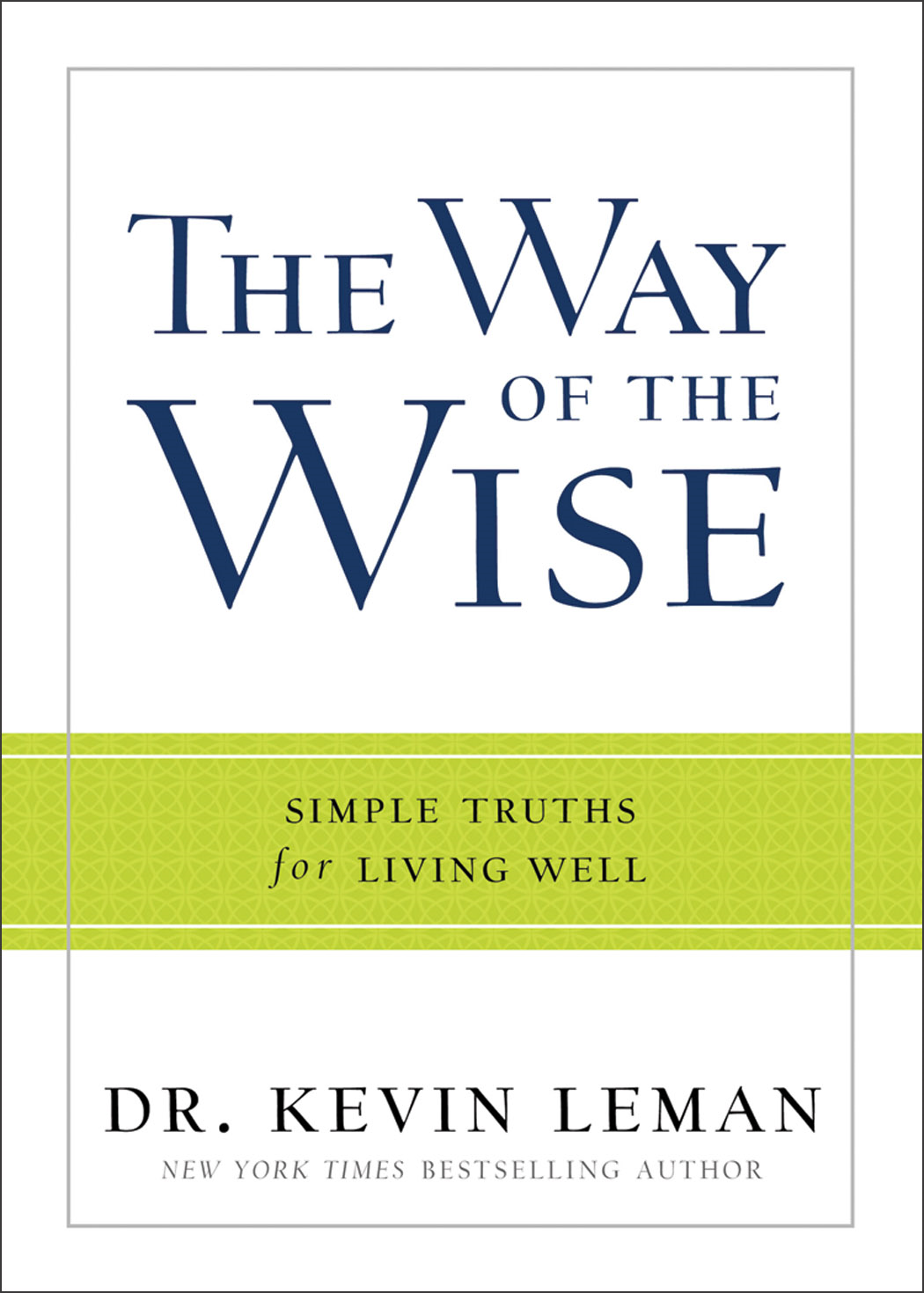 Way of the Wise, The By: Dr. Kevin Leman