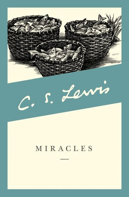 Miracles By: C. S. Lewis