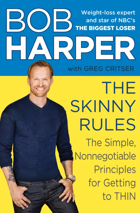 The Skinny Rules By: Bob Harper,Greg Critser