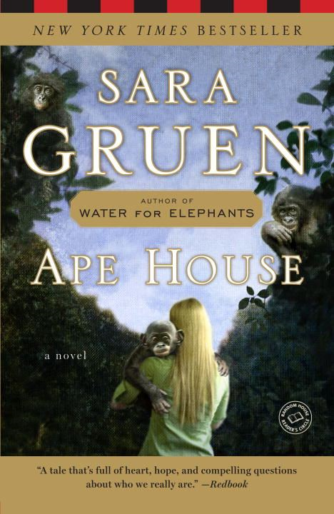 Ape House By: Sara Gruen