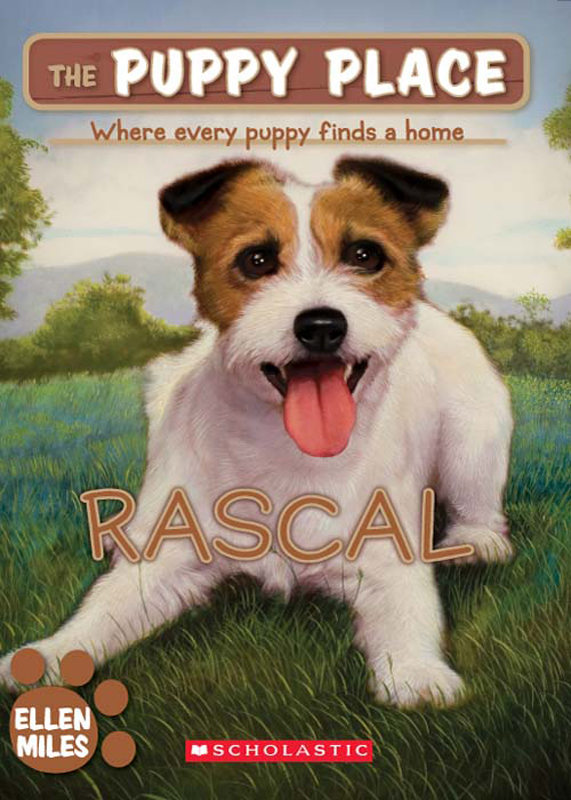 The Puppy Place #4: Rascal By: Ellen Miles