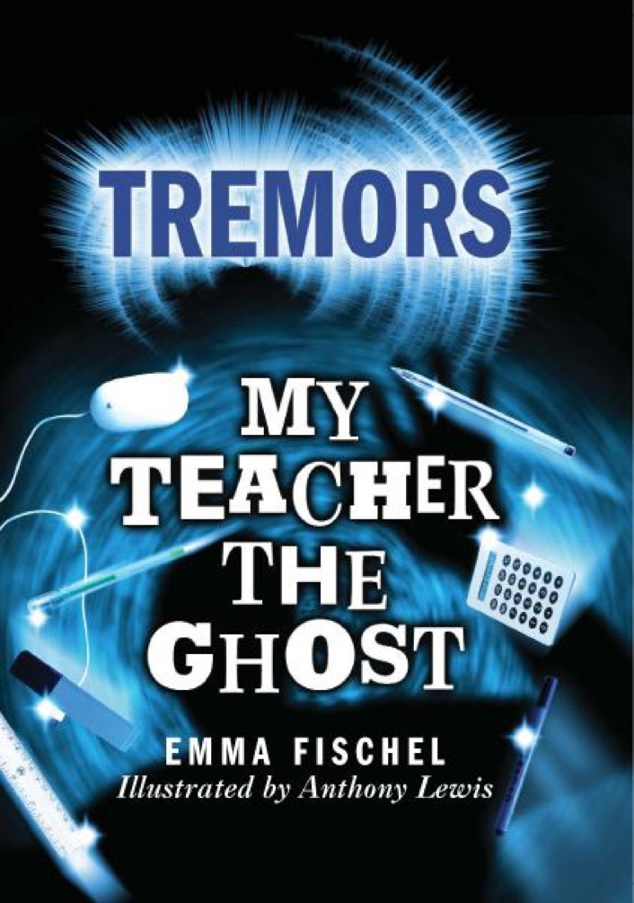 My Teacher The Ghost By: Emma Fischel