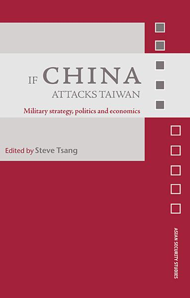 If China Attacks Taiwan: Military Strategy, Politics and Economics