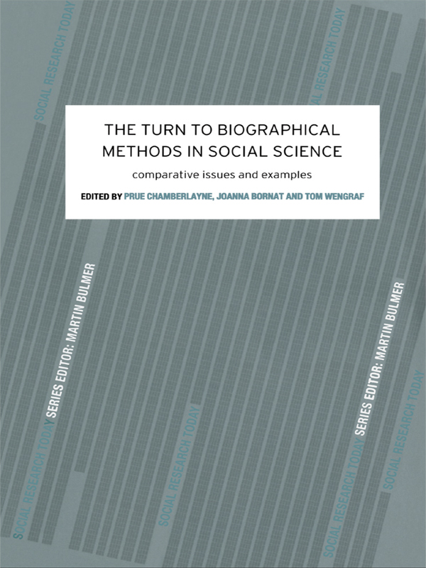 The Turn to Biographical Methods In Social Science Comparative Issues and Examples