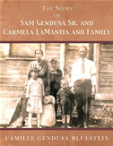 The Story Of Sam Gendusa Sr. And Carmela Lamantia And Family