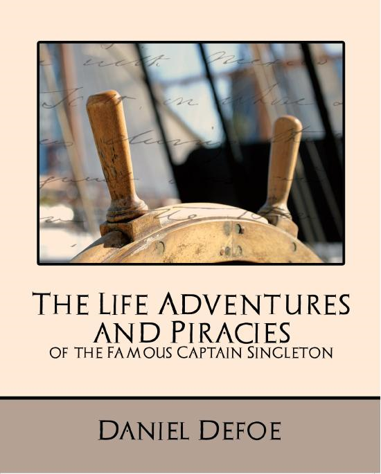 Defoe - The Life Adventures and Piracies of the Famous Captain Singleton (new edition)