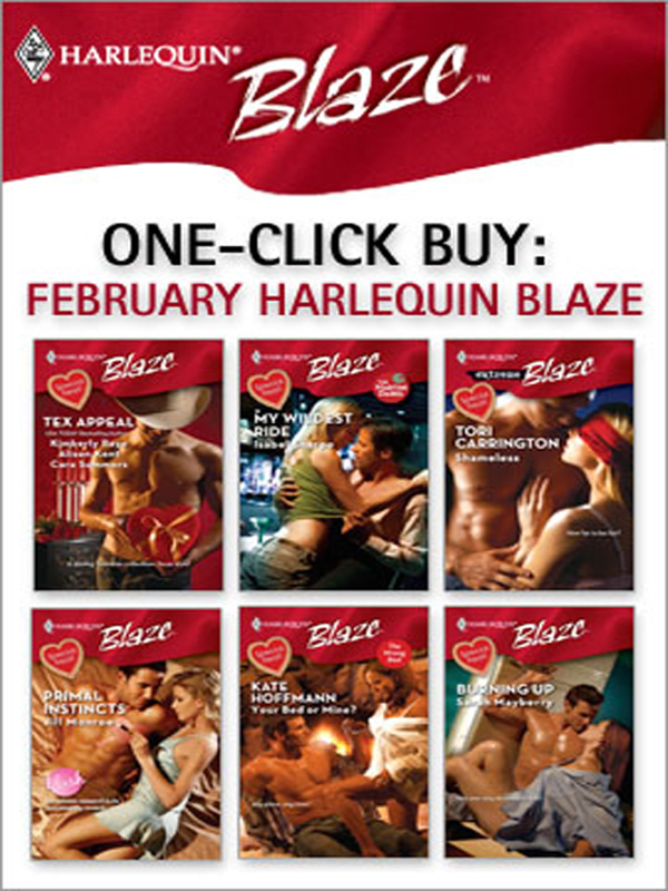 One-Click Buy: February Harlequin Blaze By: Alison Kent,Cara Summers,Isabel Sharpe,Jill Monroe,Kimberley Raye,Tori Carrington