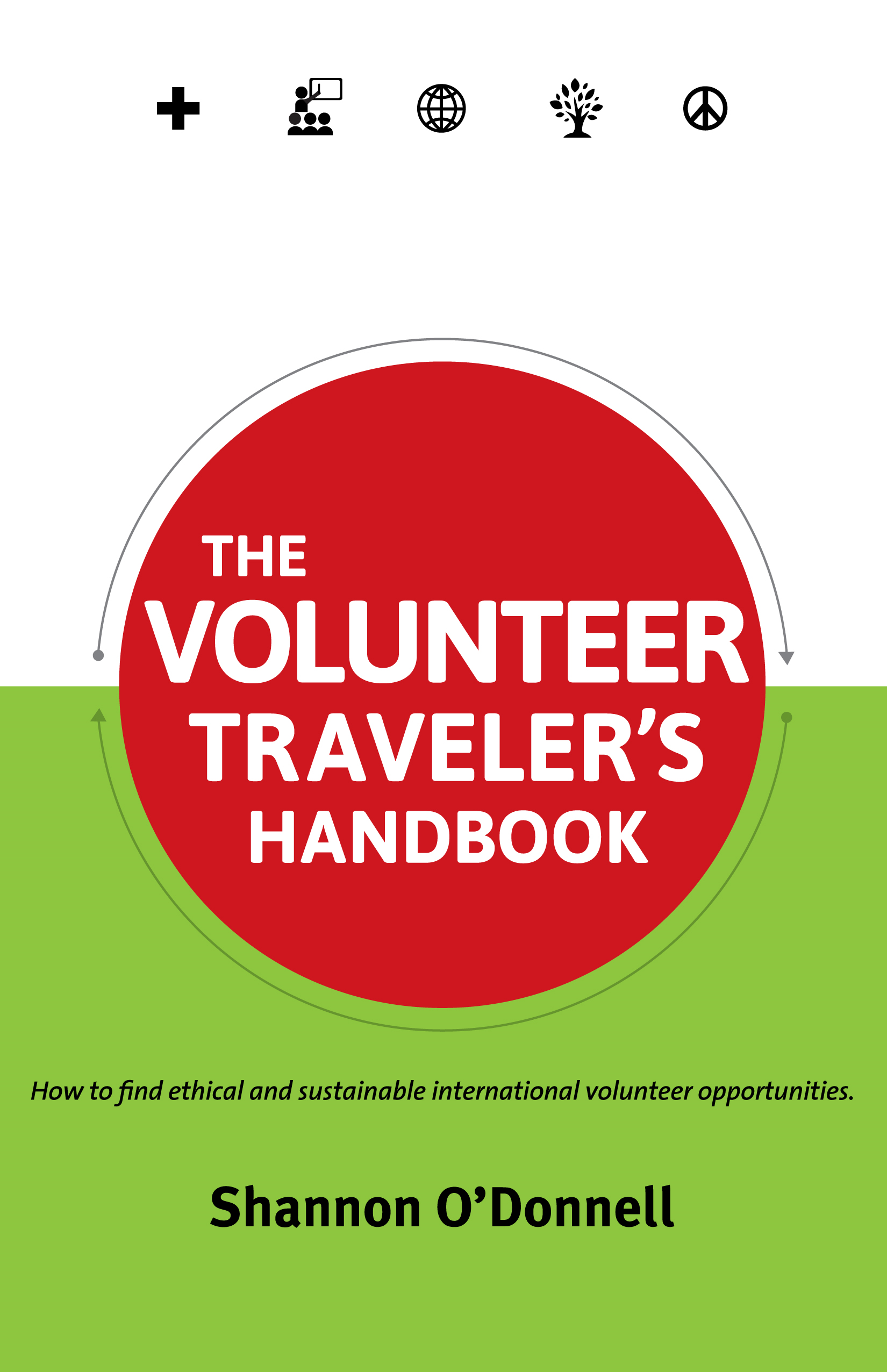 The Volunteer Traveler's Handbook By: Shannon O'Donnell