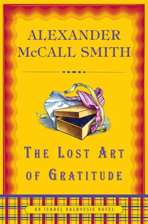 The Lost Art of Gratitude By: Alexander McCall Smith