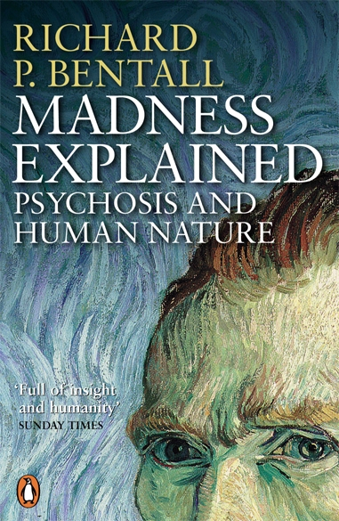 Madness Explained By: Richard P Bentall