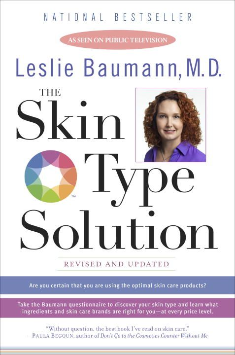 The Skin Type Solution By: Leslie Baumann