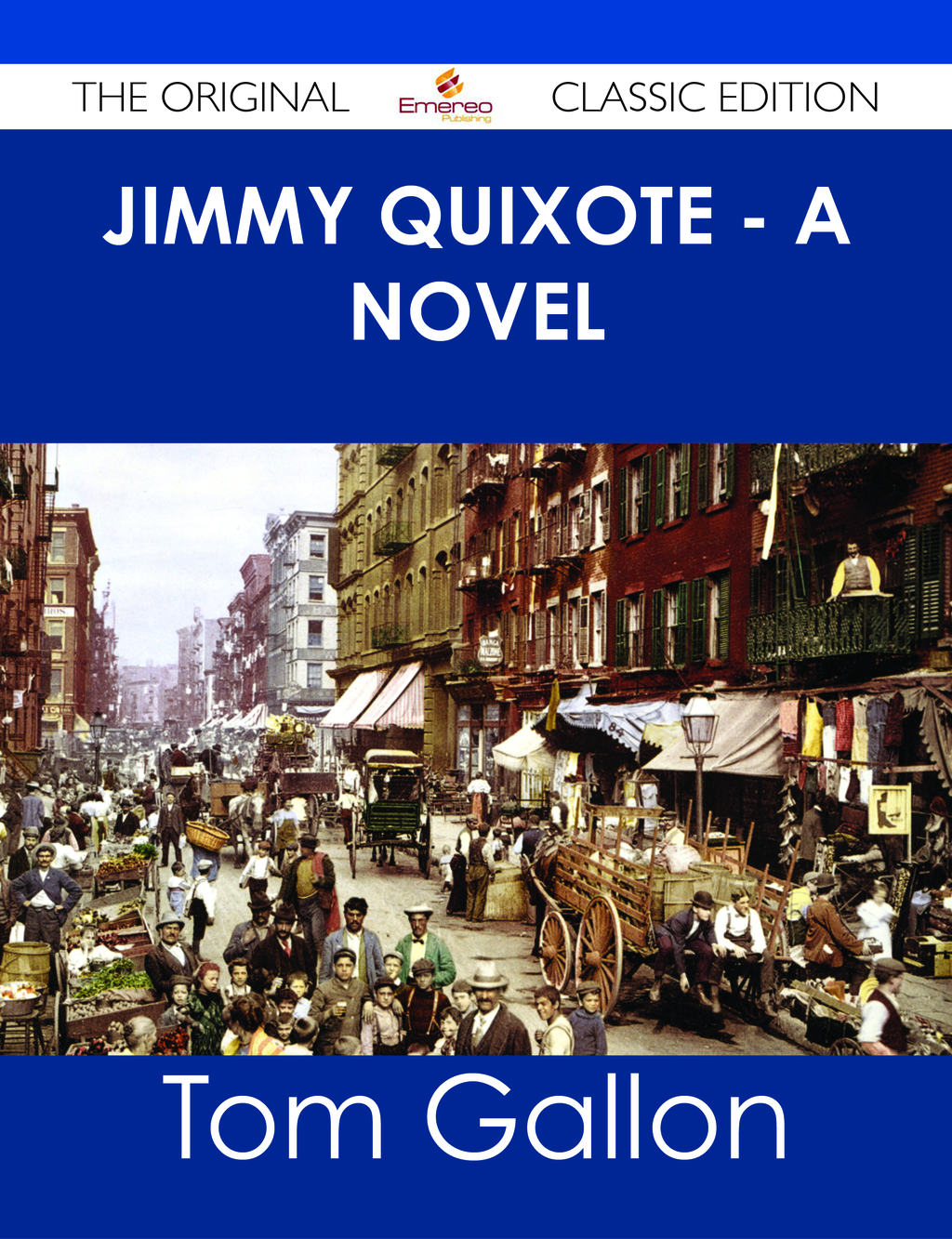 Jimmy Quixote - A novel - The Original Classic Edition