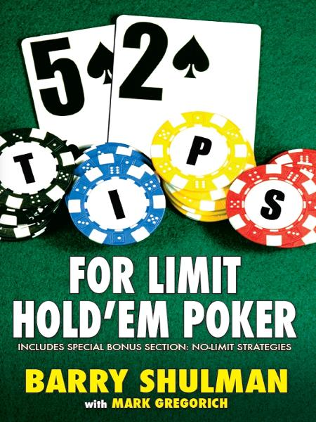 52 TIPS FOR LIMIT HOLDÕEM POKER By: Barry Shulman