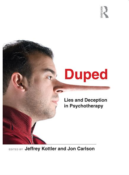 Duped: Lies and Deception in Psychotherapy By: Jeffrey Kottler,Jon Carlson