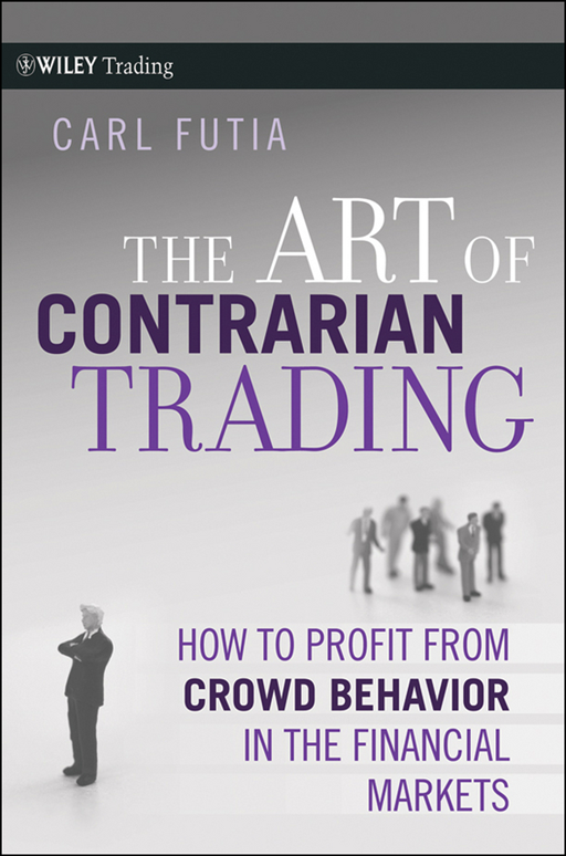 The Art of Contrarian Trading By: Carl Futia