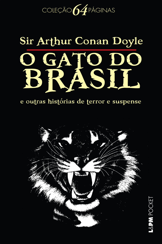 Arthur Conan Doyle - O Gato do Brasil e Outras Histórias de Terror e Suspense