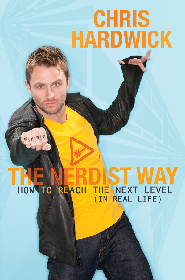 The Nerdist Way By: Chris Hardwick