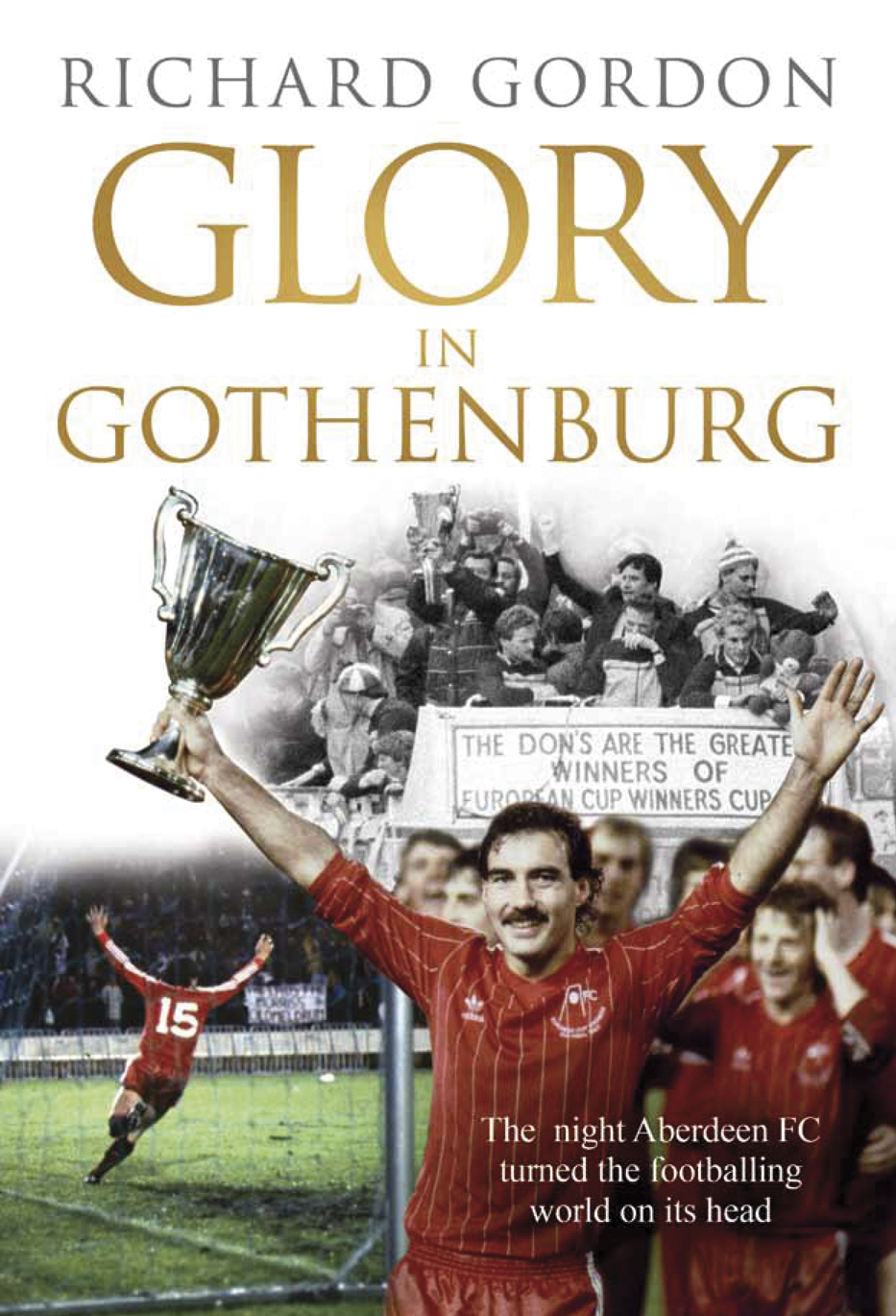Glory in Gothenburg By: Richard Gordon