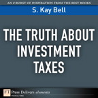 The Truth About Investment Taxes