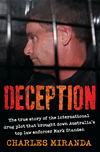 Deception: The True Story Of The International Drug Plot That Brought Down Australia's Top Law Enforcer Mark Standen: