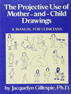 The Projective Use Of Mother-And- Child Drawings: A Manual: A Manual For Clinicians: