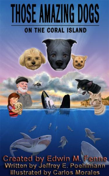 Those Amazing Dogs Book 5: On the Coral Island By: Edwin Fenne