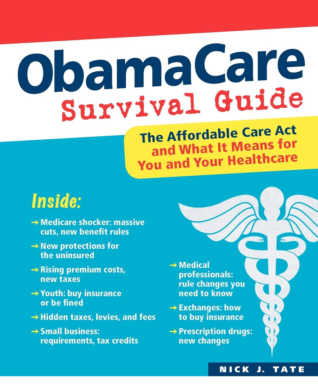 ObamaCare Survival Guide By: Nicholas J. Tate