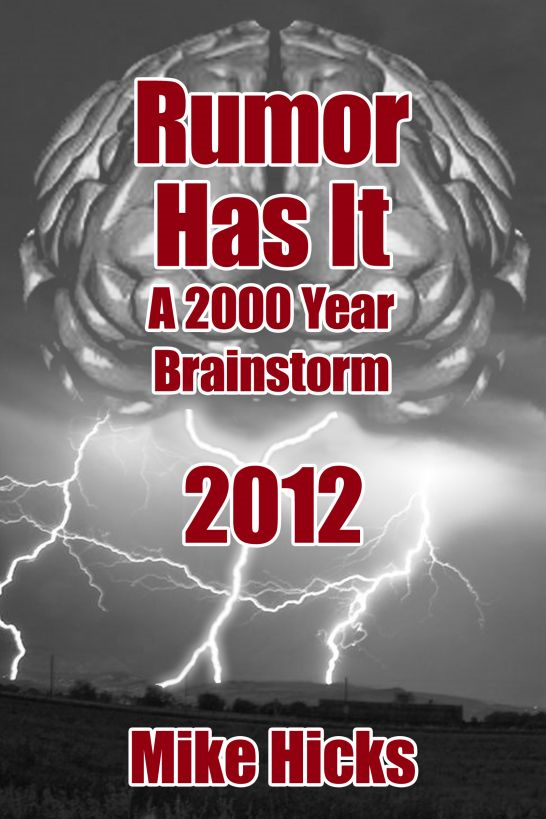 Rumor Has It: A 2000 Year Brainstorm 2012