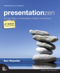 Presentation Zen By: Garr Reynolds